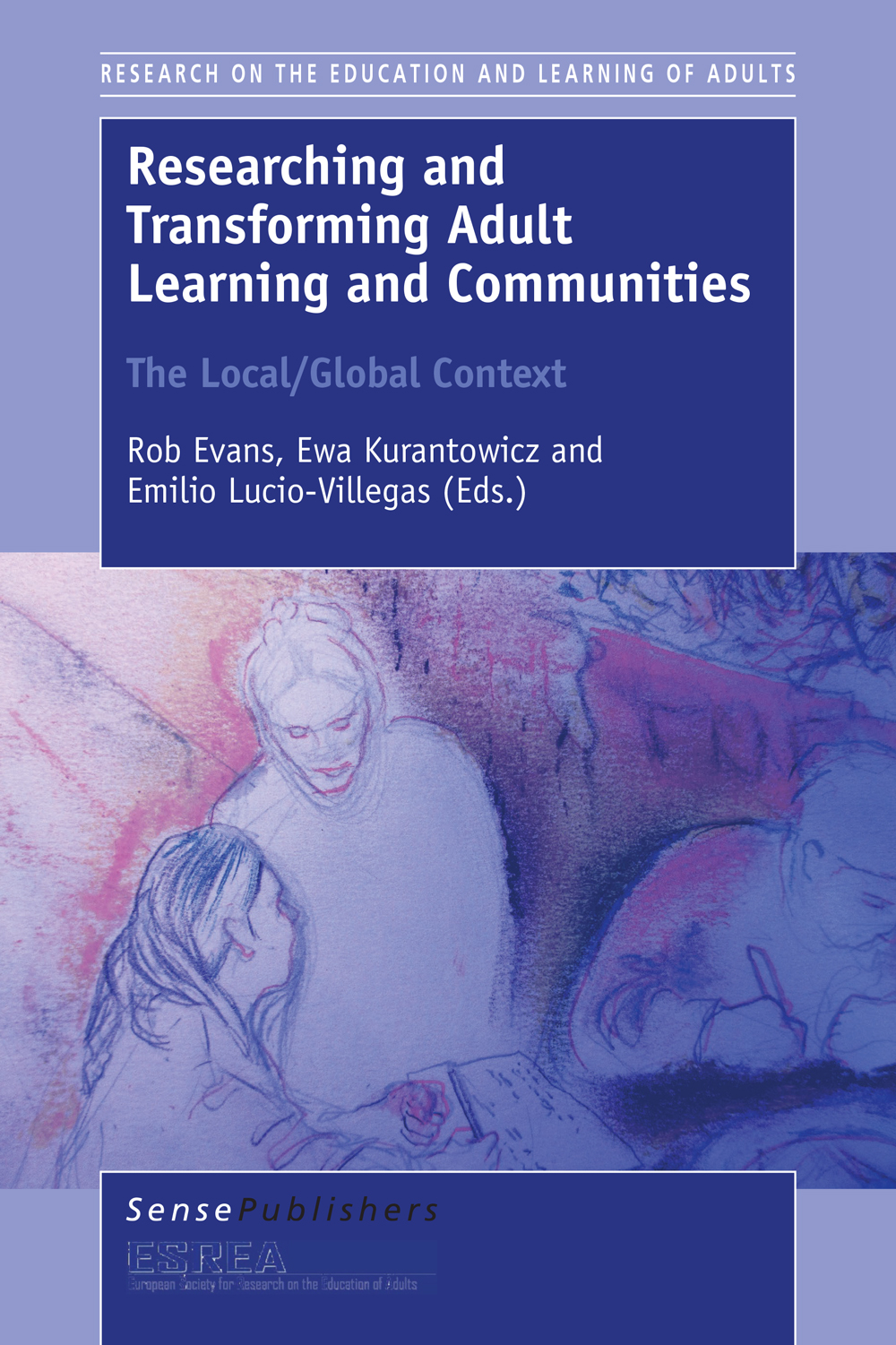 Researching and Transforming Adult  Learning and Communities: The Local/Global Context