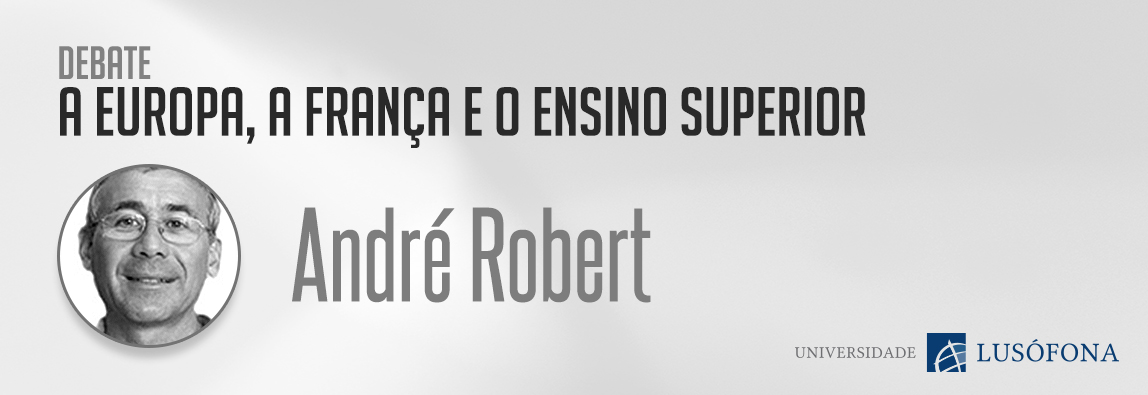 Debate: A Europa, a França e o Ensino Superior com André Robert