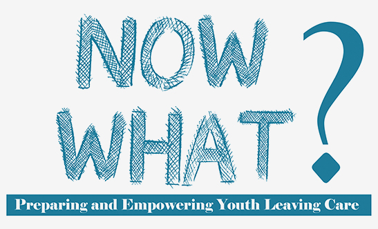 NOW WHAT? Empowering Youth Leaving Care