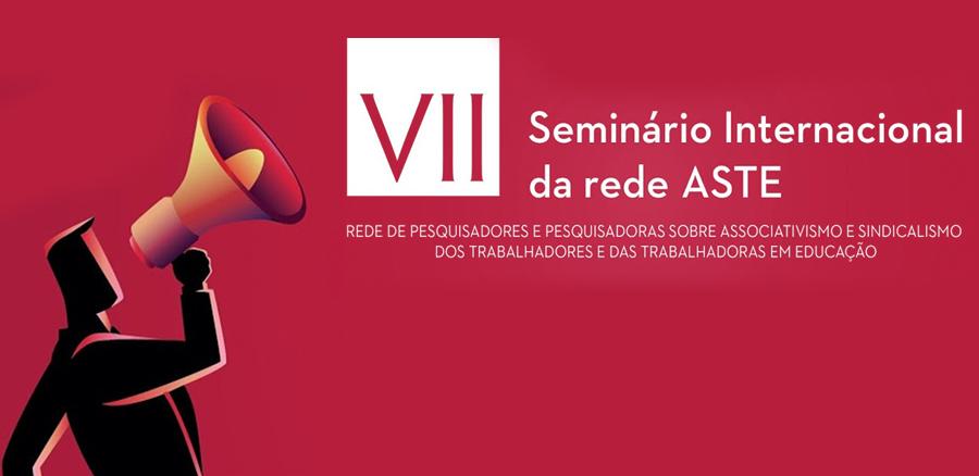 VII Seminário Internacional da rede ASTE