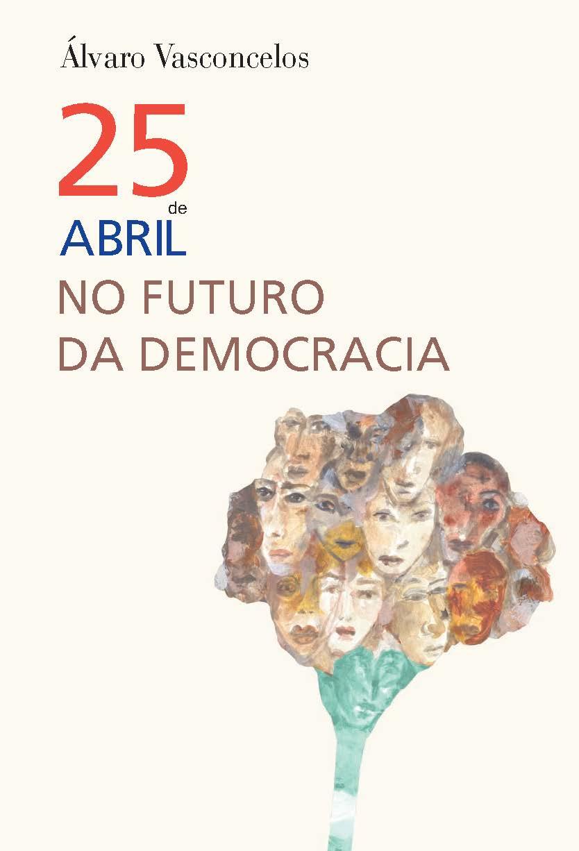 """Apresentação do livro """"O 25 de Abril no Futuro da Democracia"""" e debate """"O Futuro das Democracias"""""""