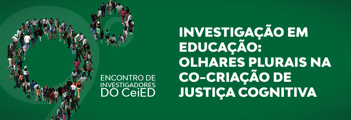 9º Encontro de Investigadores do CeiED