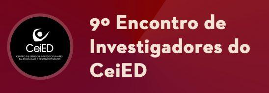 9º Encontro de Investigadores do CeiED
