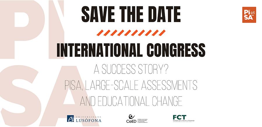 """Congresso Internacional """"Uma história de sucesso? PISA, avaliação em larga escala e mudança educativa"""""""
