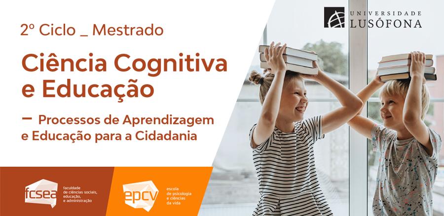 Novo Mestrado em Ciência Cognitiva e Educação – Processos de Aprendizagem e Educação para a Cidadania
