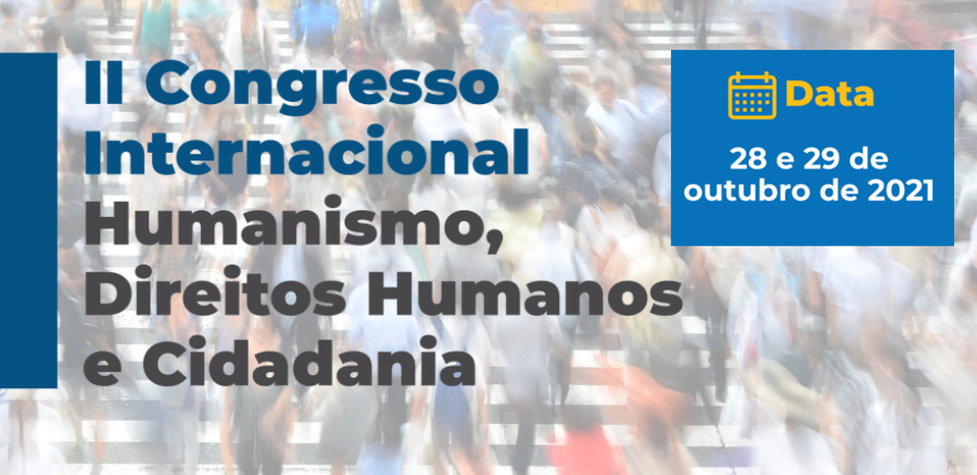 II Congresso HDHC 2021: II International Congress Humanism, Human Rights and Citizenship