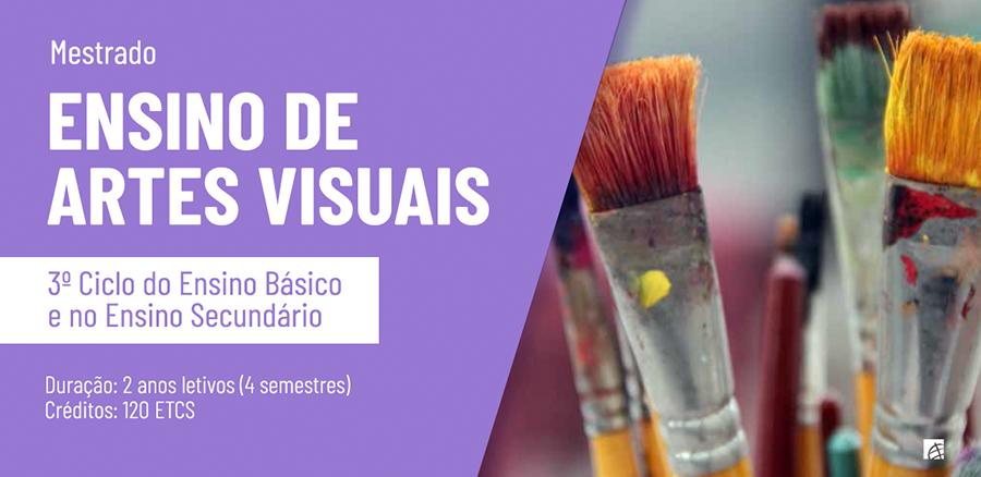Mestrado em Ensino de Artes Visuais no 3º Ciclo do Ensino Básico e no Ensino Secundário