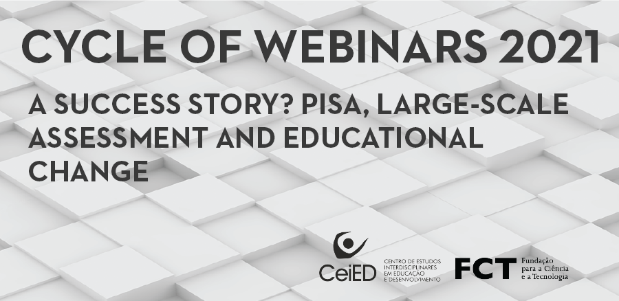 CYCLE OF WEBINARS 2021 | A Success Story? Pisa, Large-scale Assessment And Educational Change